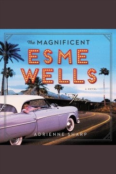 The magnificent Esme Wells cover image