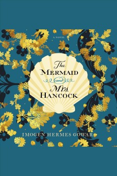 The mermaid and Mrs Hancock cover image