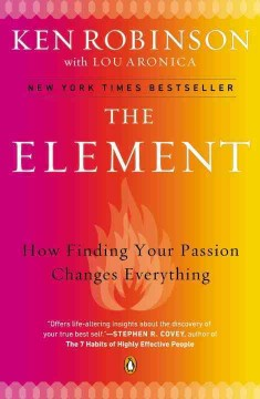 The element : how finding your passion changes everything cover image
