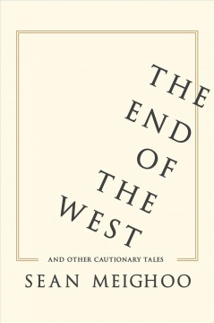 The end of the West and other cautionary tales cover image