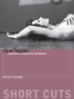 Film theory : creating a cinematic grammar cover image