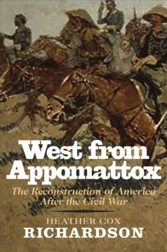 West from Appomattox : the reconstruction of America after the Civil War cover image