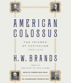 American colossus the triumph of capitalism, 1865-1900 cover image