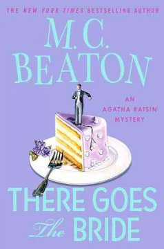 There goes the bride : an Agatha Raisin mystery cover image