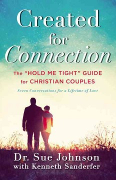 """Created for connection : the """"hold me tight"""" guide for Christian couples : seven conversations for a lifetime of love cover image"""