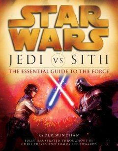 Star wars : Jedi vs. Sith : the essential guide to the force cover image