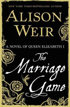 The marriage game : a novel of Queen Elizabeth I cover image