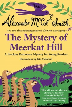 The mystery of Meerkat Hill a Precious Ramotswe mystery for young readers cover image
