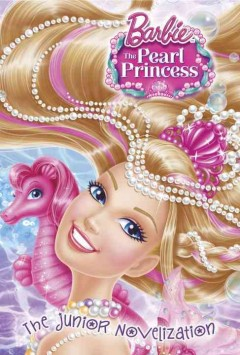 Barbie: the Pearl Princess Junior Novelization cover image