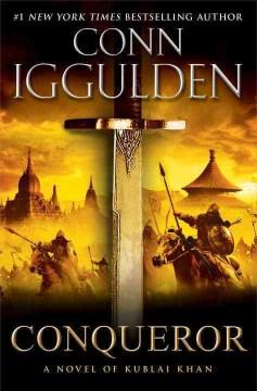 Conqueror : a novel of Kublai Khan cover image