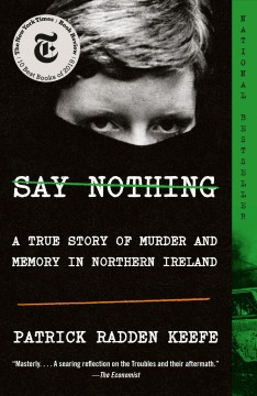 Say nothing a true story of murder and memory in Northern Ireland cover image