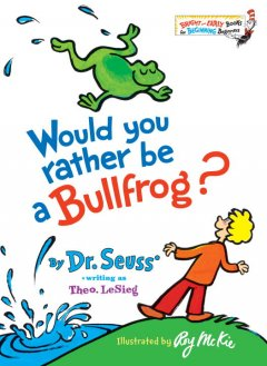 Would you rather be a bullfrog? cover image