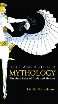 Mythology : timeless tales of gods and heroes cover image