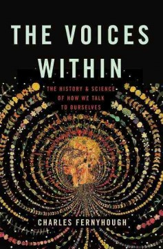 The voices within : the history and science of how we talk to ourselves cover image
