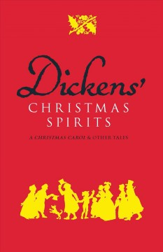 Dickens' Christmas spirits: a Christmas carol & other tales cover image