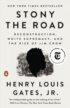 Stony the road Reconstruction, white supremacy, and the rise of Jim Crow cover image