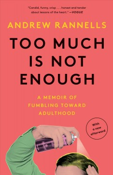 Too much is not enough a memoir of fumbling toward adulthood cover image