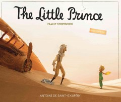 The little prince : family storybook : the original masterpiece cover image