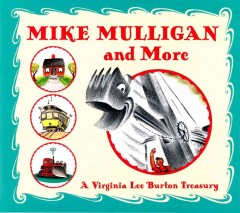 Mike Mulligan and more : a Virginia Lee Burton treasury cover image