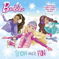 Barbie. Snow much fun! cover image