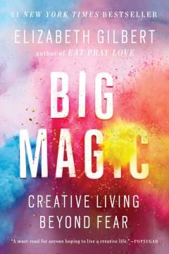 Big magic creative living beyond fear cover image