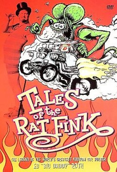 """Tales of the rat fink the legend of the world's greatest kustom car builder, Ed """"Big Daddy"""" Roth cover image"""