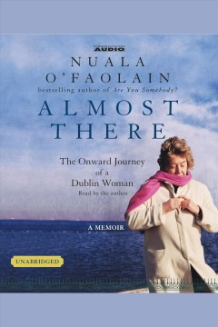 Almost there: the onward journey of a Dublin woman cover image