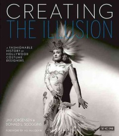 Creating the illusion : a fashionable history of Hollywood costume designers cover image