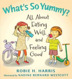 What's so yummy? : all about eating well and feeling good cover image