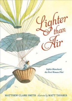 Lighter than air : Sophie Blanchard, the first woman pilot cover image