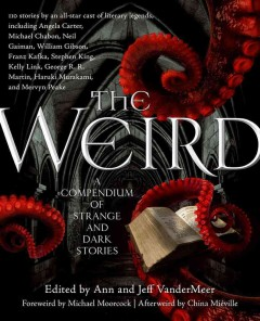 The weird : a compendium of strange and dark stories cover image