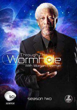 Through the wormhole. Season 2 with Morgan Freeman cover image