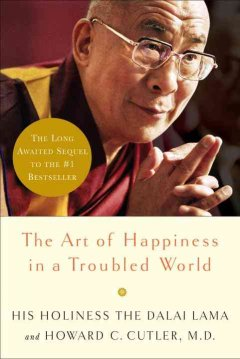 The art of happiness in a troubled world cover image