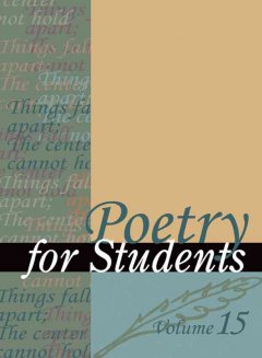 Poetry for students. Volume 15 presenting analysis, context and criticism on commonly studied poetry cover image