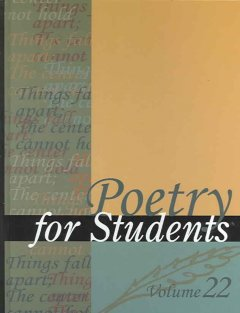 Poetry for students. Volume 22 presenting analysis, context and criticism on commonly studied poetry cover image