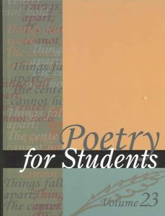 Poetry for students. Volume 23 presenting analysis, context and criticism on commonly studied poetry cover image