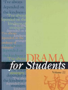 Drama for students. Volume 22 presenting analysis, context and criticism on commonly studied dramas cover image