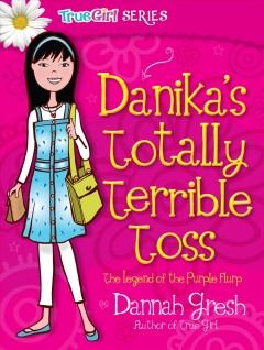 Danika's totally terrible toss : the legend of the Purple Flurp cover image