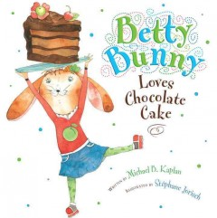 Betty Bunny loves chocolate cake cover image