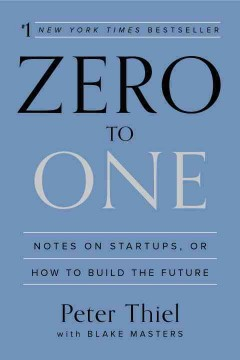 Zero to one : notes on startups, or how to build the future cover image