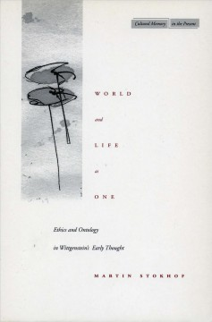 World and life as one : ethics and ontology in Wittgenstein's early thought cover image