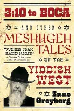 3:10 to Boca and other meshugeh tales of the Yiddish West cover image