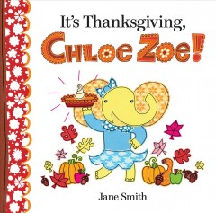 It's Thanksgiving, Chloe Zoe! cover image