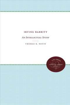 Irving Babbitt : an intellectual study cover image