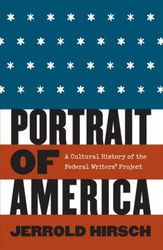 Portrait of America: a cultural history of the Federal Writers' Project cover image