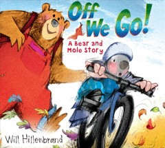 Off we go! a bear and mole story cover image