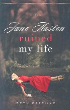Jane Austen ruined my life cover image