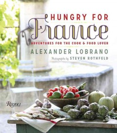 Hungry for France : adventures for the cook and food lover cover image