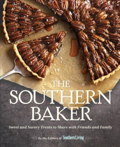 The Southern baker : sweet and savory treats to share with friends and family cover image