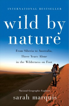 Wild by nature : from Siberia to Australia, three years alone in the wilderness on foot cover image